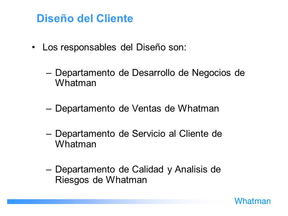 Diseño del Cliente Los responsables del Diseño son: