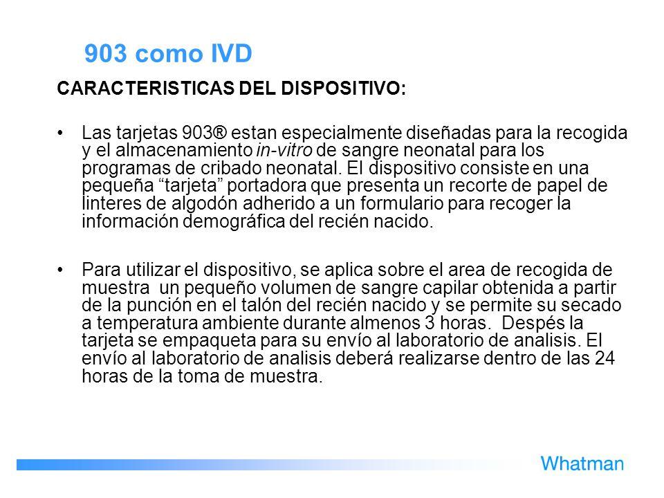 903 como IVD CARACTERISTICAS DEL DISPOSITIVO: