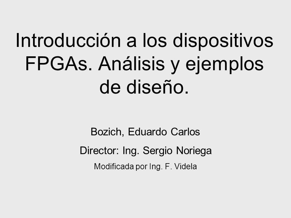 Introducción a los dispositivos FPGAs. Análisis y ejemplos de diseño.