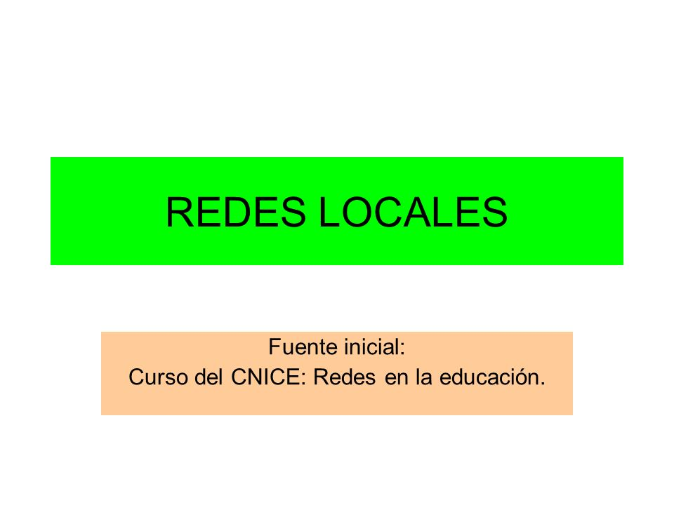 Fuente inicial: Curso del CNICE: Redes en la educación.