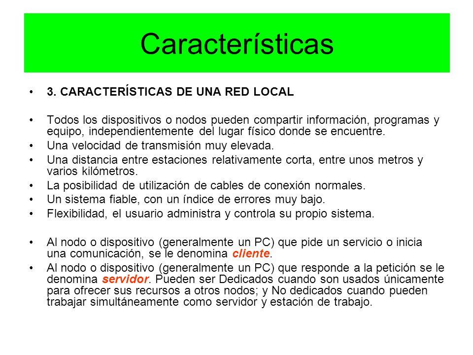 Características 3. CARACTERÍSTICAS DE UNA RED LOCAL