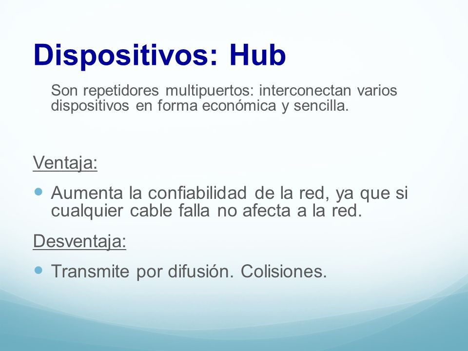 Dispositivos: Hub Ventaja: