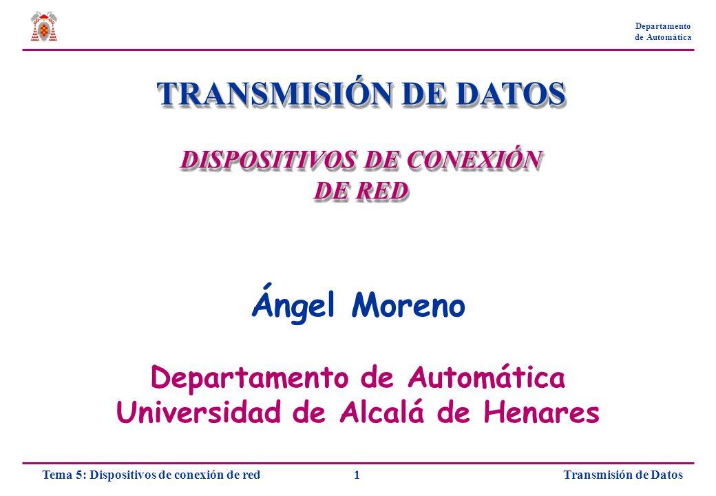 TRANSMISIÓN DE DATOS Ángel Moreno Departamento de Automática