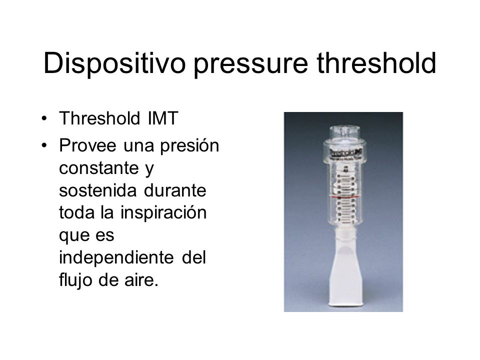 Dispositivo pressure threshold