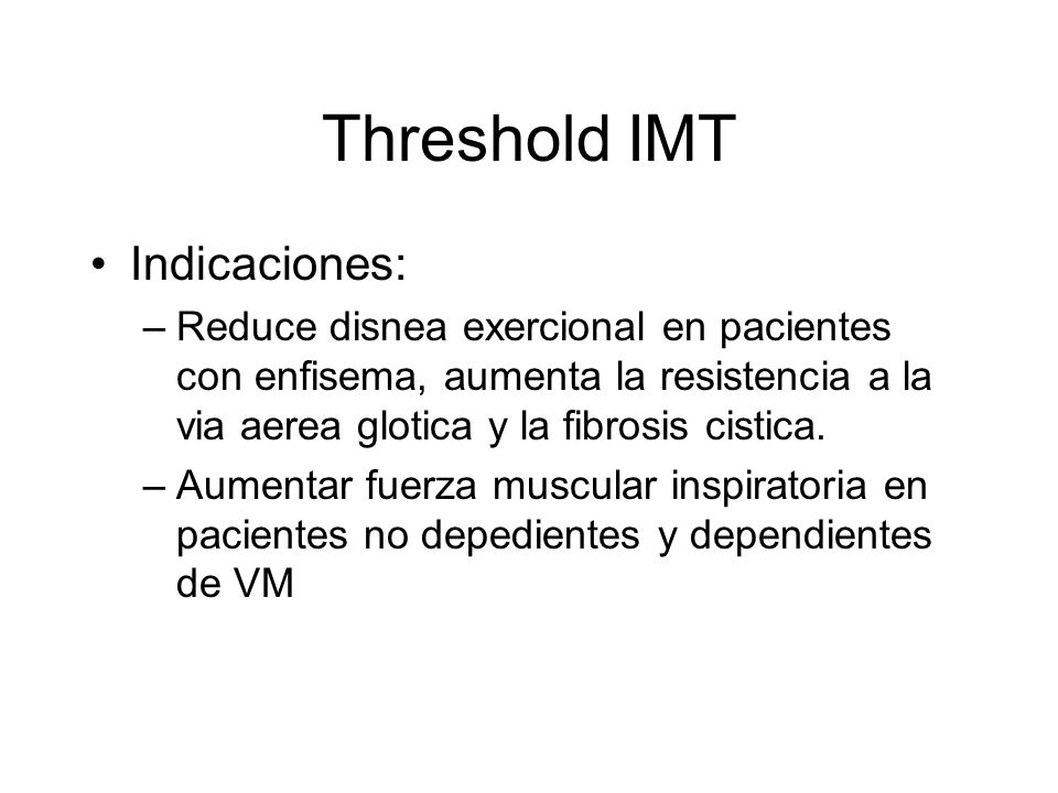 Threshold IMT Indicaciones: