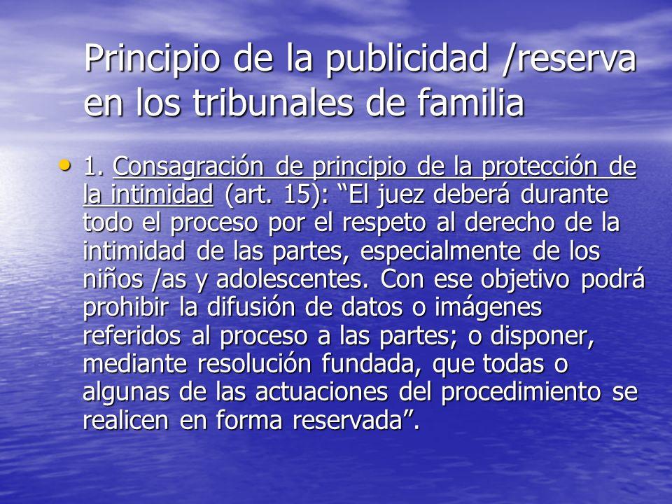 Principio de la publicidad /reserva en los tribunales de familia