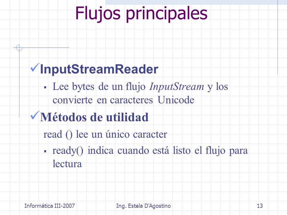 Flujos principales InputStreamReader Métodos de utilidad
