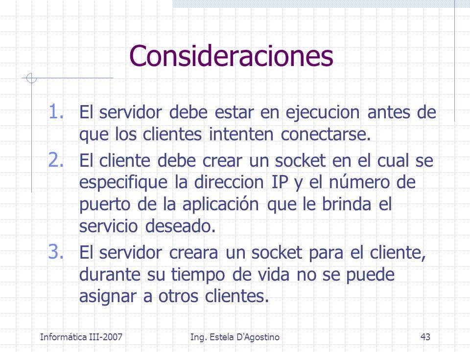 Consideraciones El servidor debe estar en ejecucion antes de que los clientes intenten conectarse.