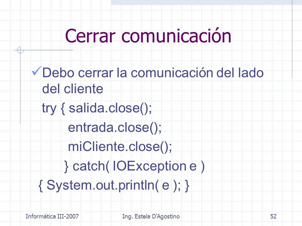 Cerrar comunicación Debo cerrar la comunicación del lado del cliente