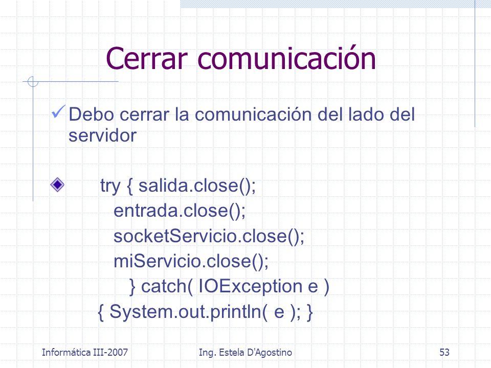 Cerrar comunicación Debo cerrar la comunicación del lado del servidor