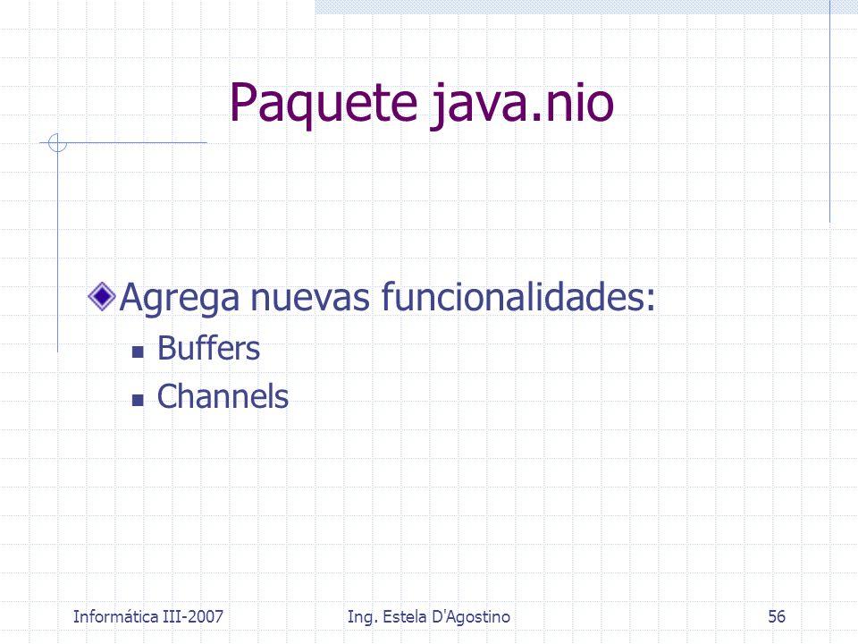 Paquete java.nio Agrega nuevas funcionalidades: Buffers Channels