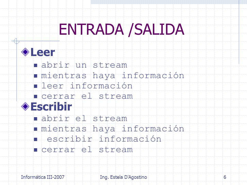ENTRADA /SALIDA Leer Escribir abrir un stream