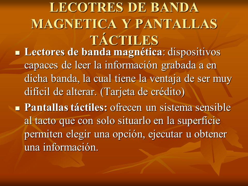 LECOTRES DE BANDA MAGNETICA Y PANTALLAS TÁCTILES