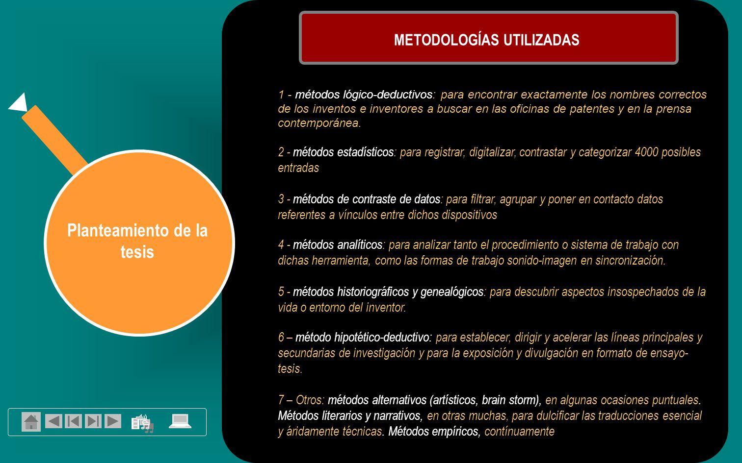 METODOLOGÍAS UTILIZADAS Planteamiento de la tesis
