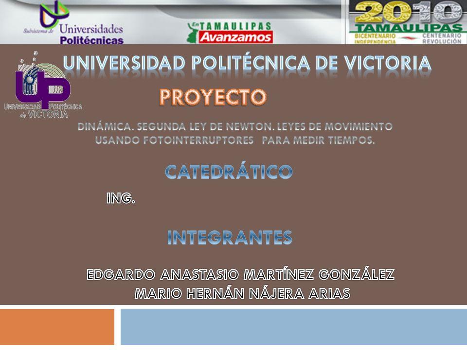 PROYECTO Universidad politécnica de victoria CATEDRÁTICO INTEGRANTES