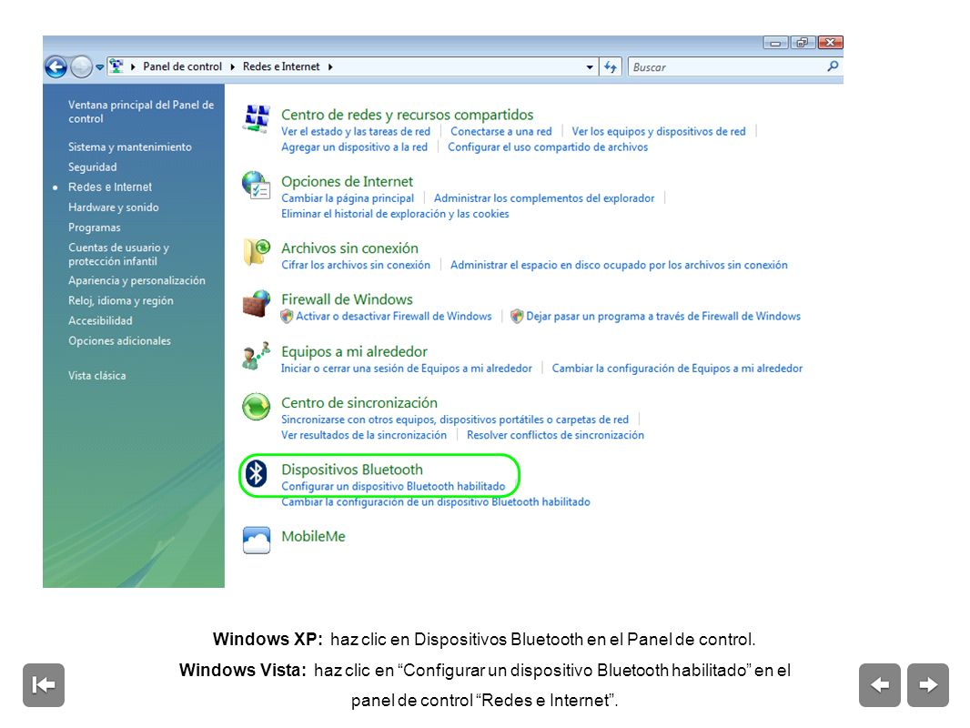 Windows XP: haz clic en Dispositivos Bluetooth en el Panel de control.