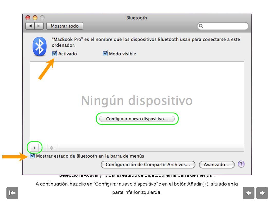 Selecciona Activar y Mostrar estado de Bluetooth en la barra de menús .