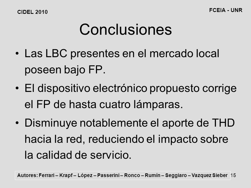 Conclusiones Las LBC presentes en el mercado local poseen bajo FP.