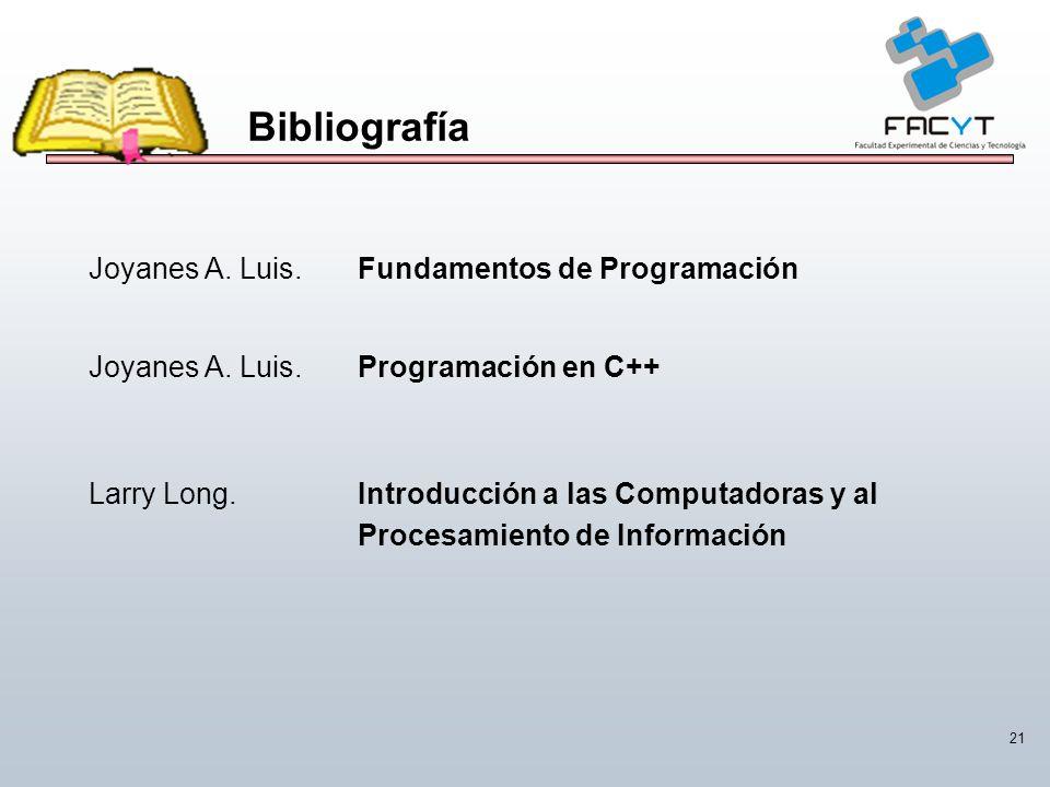 Bibliografía Joyanes A. Luis. Fundamentos de Programación