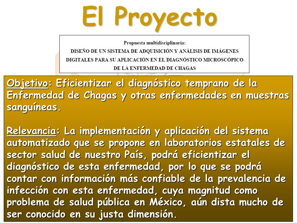 El ProyectoObjetivo: Eficientizar el diagnóstico temprano de la Enfermedad de Chagas y otras enfermedades en muestras sanguíneas.