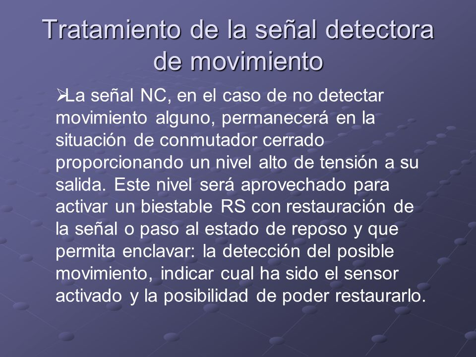 Tratamiento de la señal detectora de movimiento