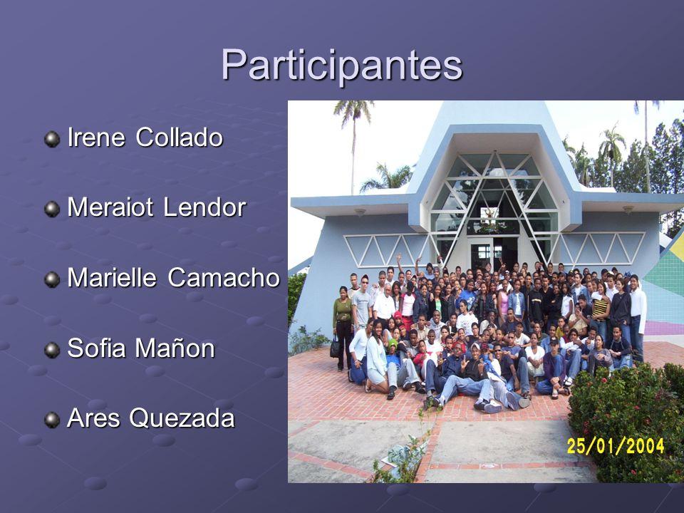 Participantes Irene Collado Meraiot Lendor Marielle Camacho
