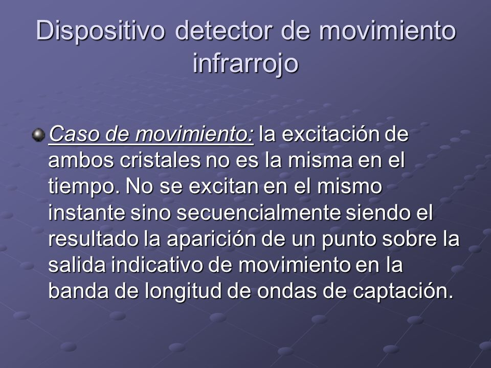 Dispositivo detector de movimiento infrarrojo