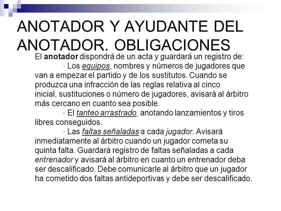 ANOTADOR Y AYUDANTE DEL ANOTADOR. OBLIGACIONES