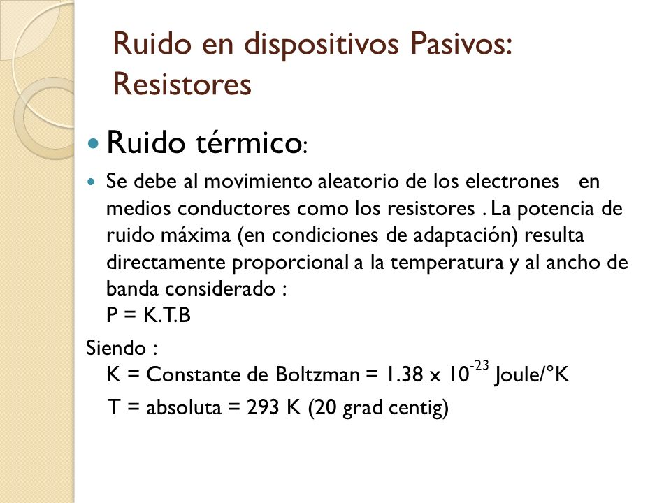 Ruido en dispositivos Pasivos: Resistores