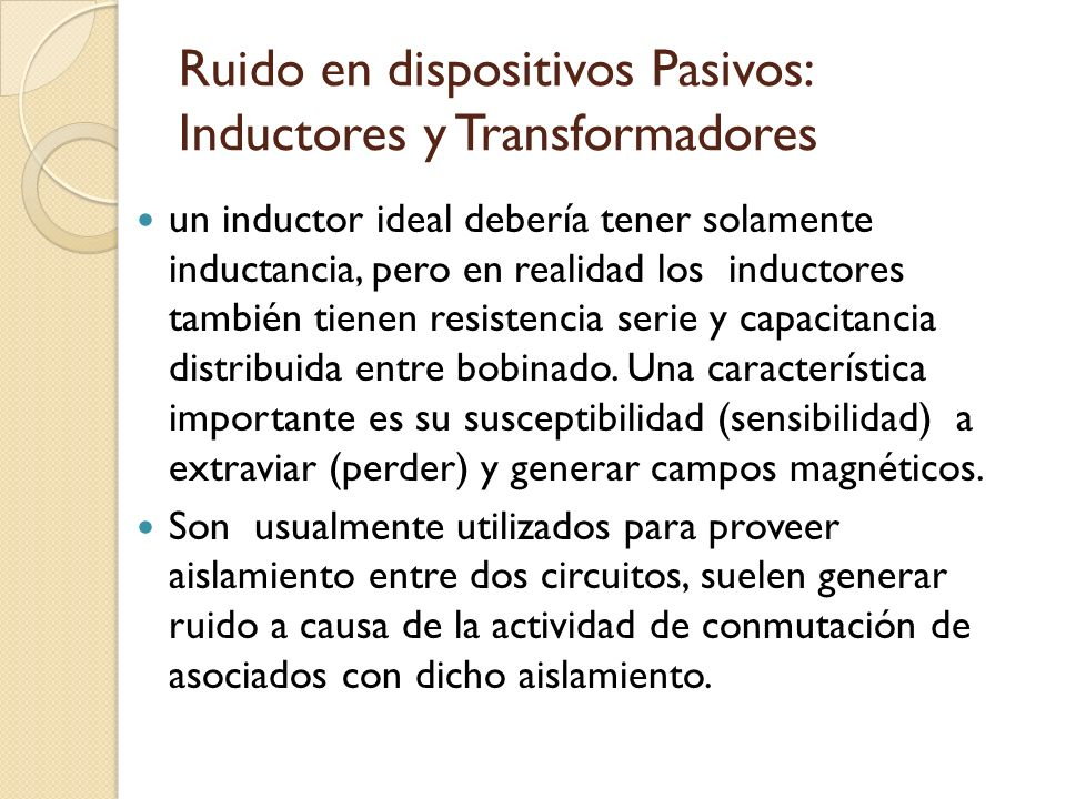 Ruido en dispositivos Pasivos: Inductores y Transformadores