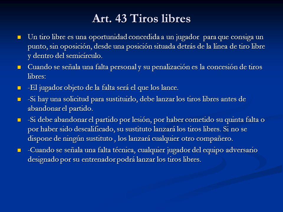 Art. 43 Tiros libres