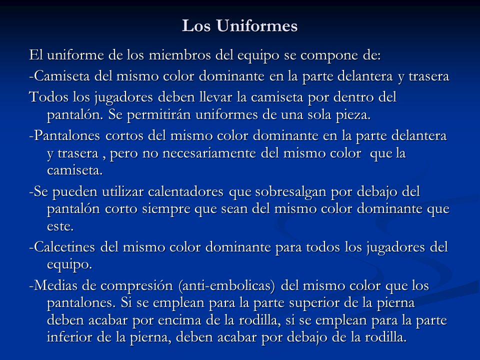 Los Uniformes El uniforme de los miembros del equipo se compone de: