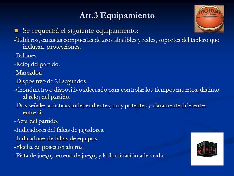Art.3 Equipamiento Se requerirá el siguiente equipamiento: