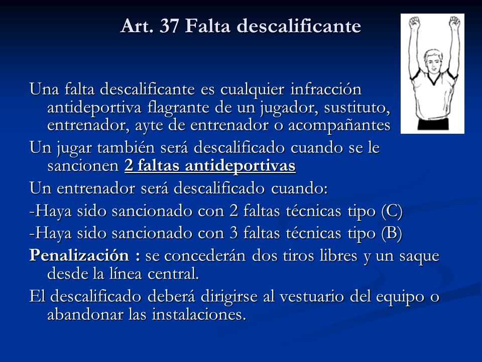 Art. 37 Falta descalificante