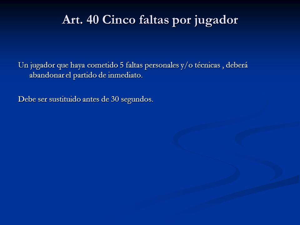 Art. 40 Cinco faltas por jugador