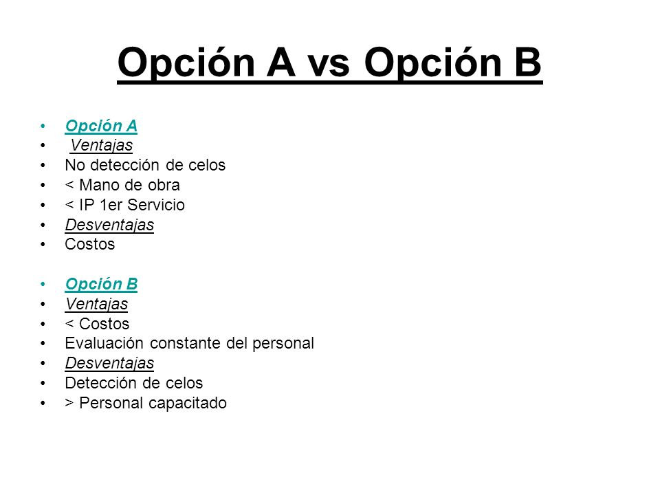 Opción A vs Opción B Opción A Ventajas No detección de celos