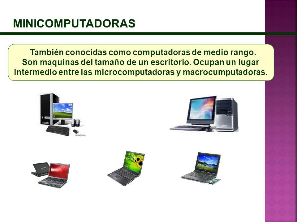 También conocidas como computadoras de medio rango.