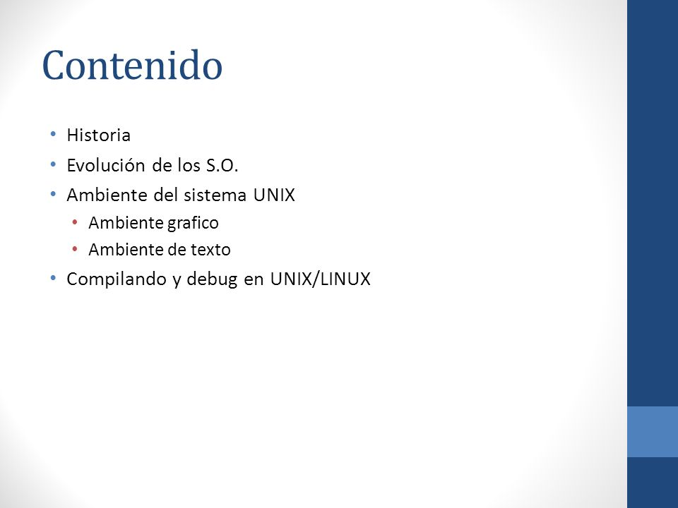 Contenido Historia Evolución de los S.O. Ambiente del sistema UNIX
