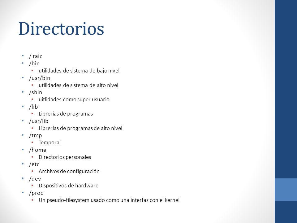 Directorios / raíz /bin /usr/bin /sbin /lib /usr/lib /tmp /home /etc