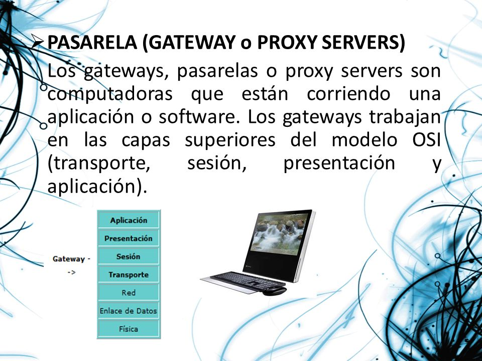 PASARELA (GATEWAY o PROXY SERVERS)