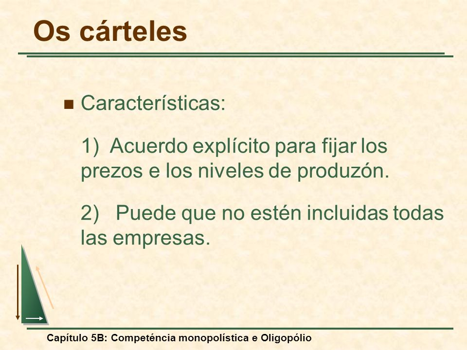 Os cárteles Características: