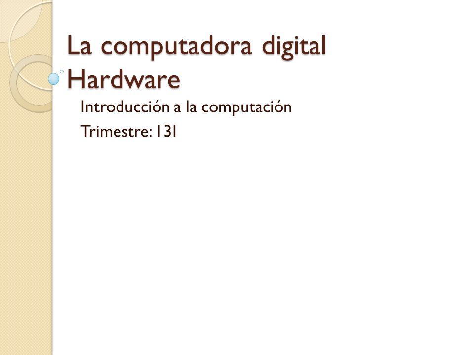 La computadora digital Hardware