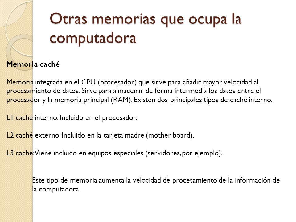 Otras memorias que ocupa la computadora