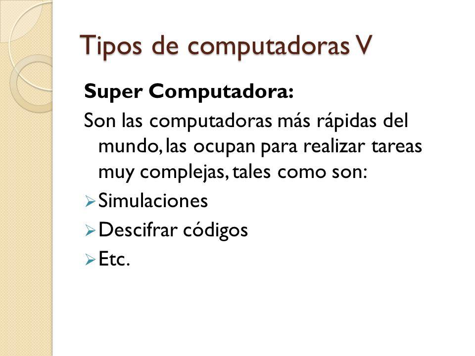 Tipos de computadoras V