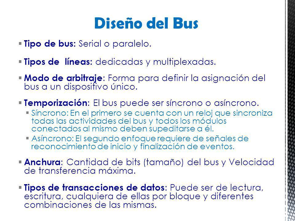 Diseño del Bus Tipo de bus: Serial o paralelo.