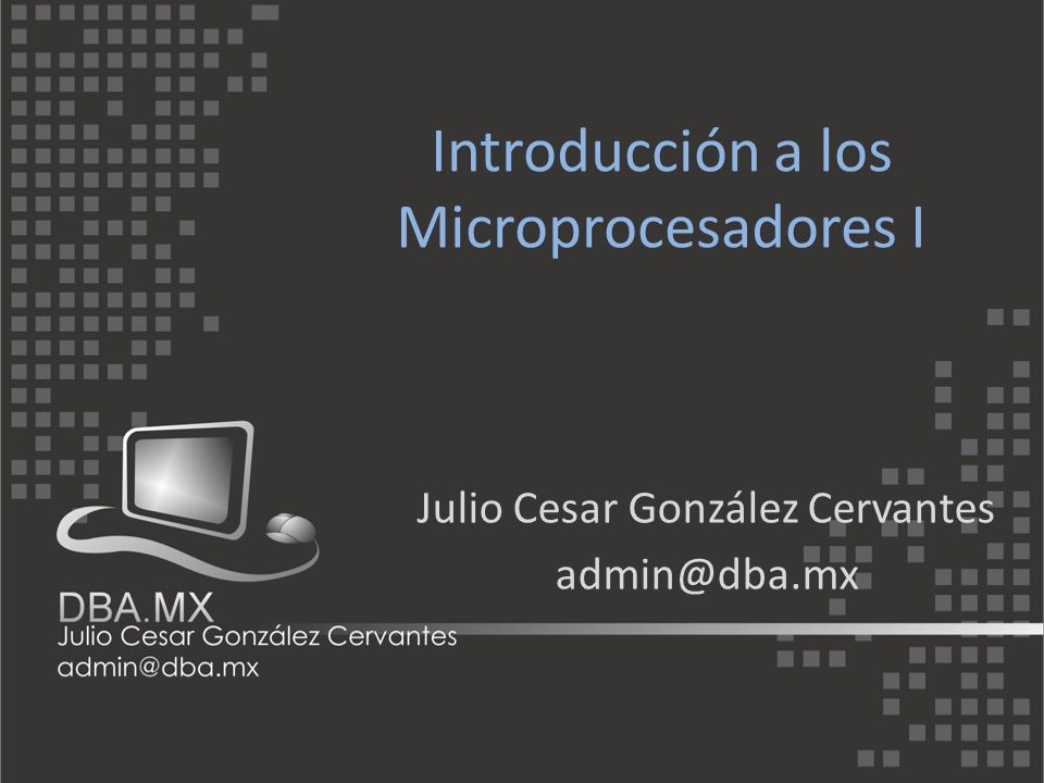 Introducción a los Microprocesadores I