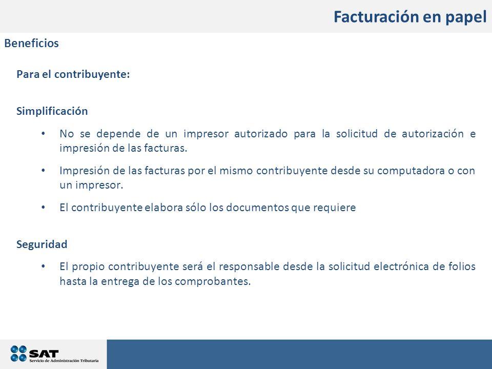 Facturación en papel Beneficios Para el contribuyente: Simplificación
