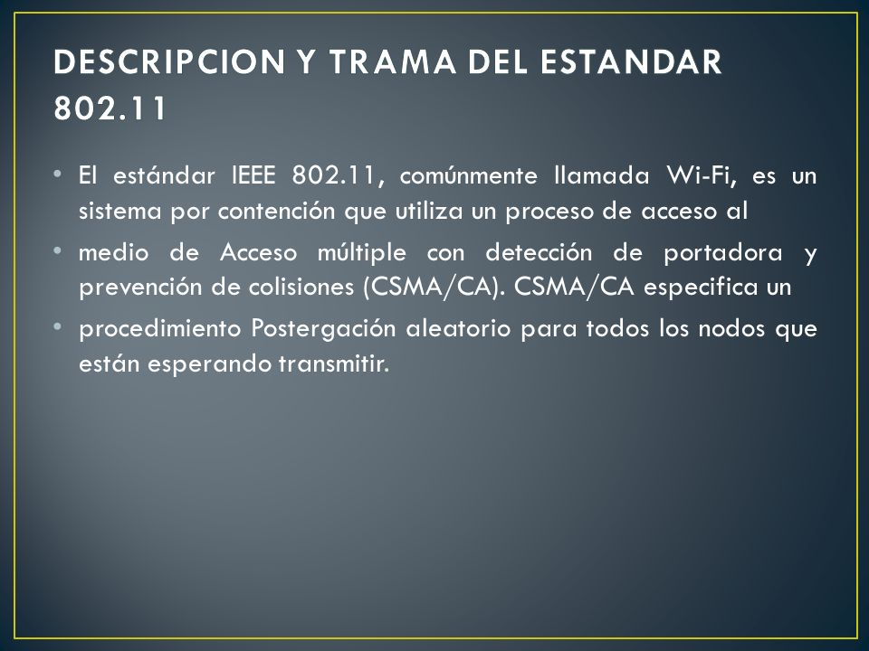 DESCRIPCION Y TRAMA DEL ESTANDAR 802.11