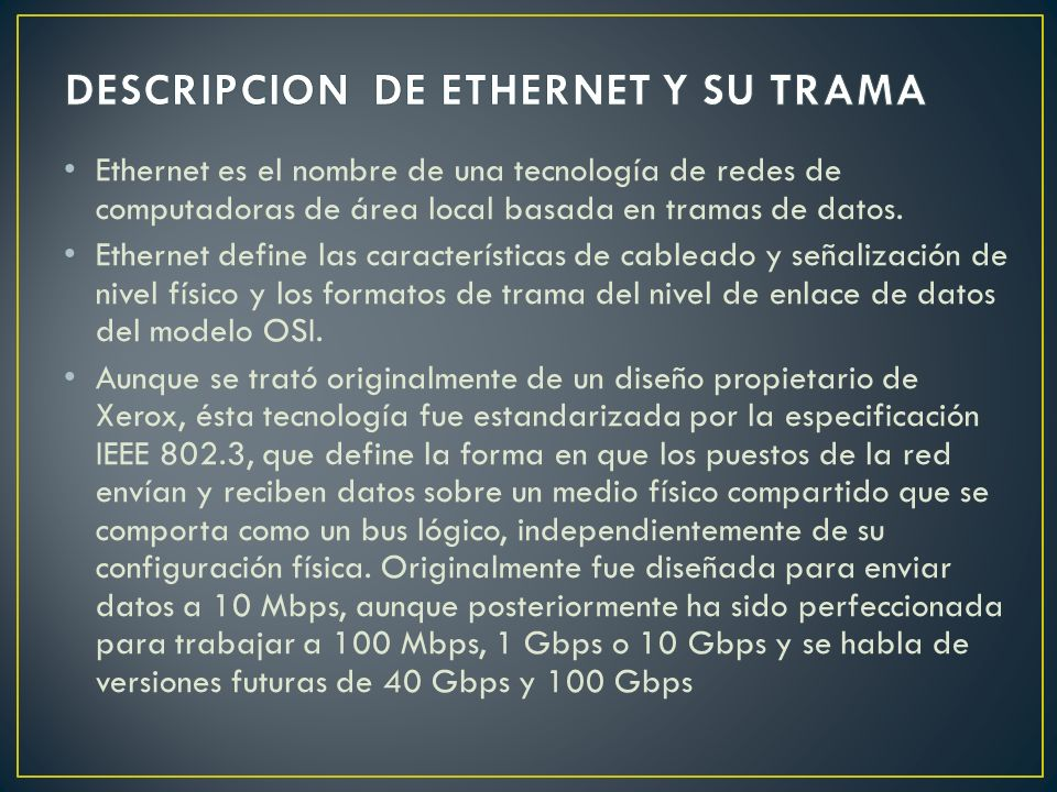 DESCRIPCION DE ETHERNET Y SU TRAMA