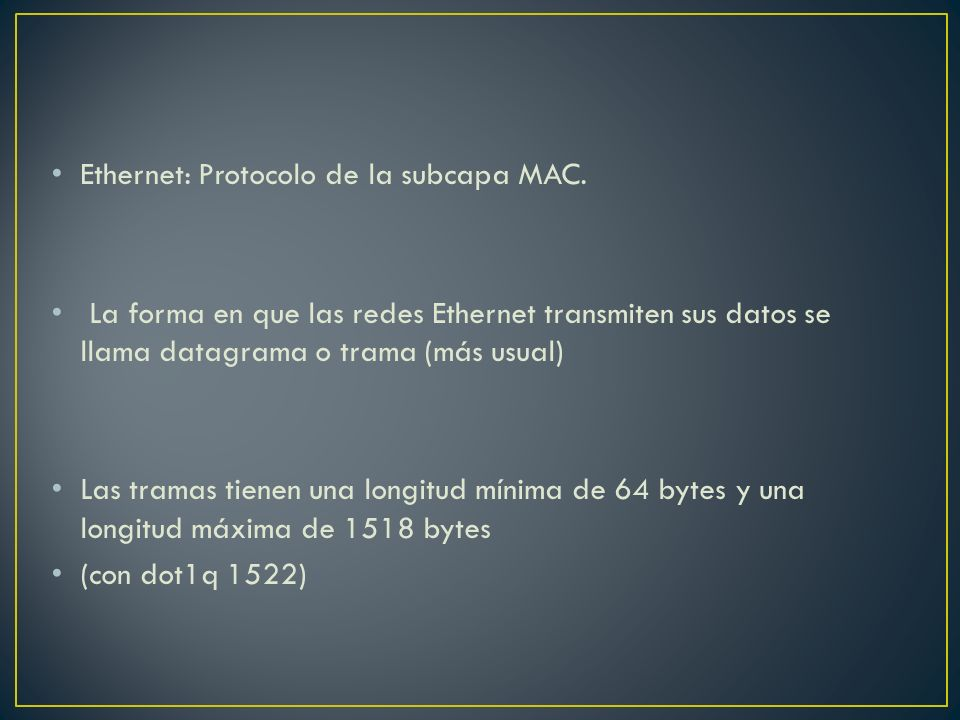 Ethernet: Protocolo de la subcapa MAC.